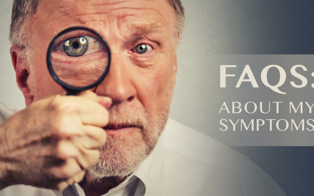 FAQs About My Symptoms